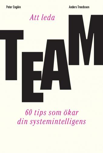 60 tips för att skapa effektiva team